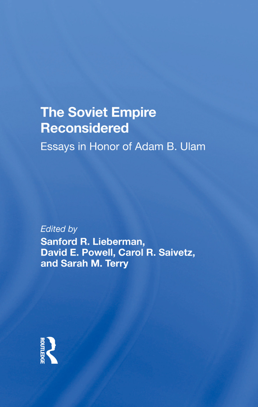 The Soviet Empire Reconsidered: Essays In Honor Of Adam B. Ulam, 1st Edition (Hardback) book cover