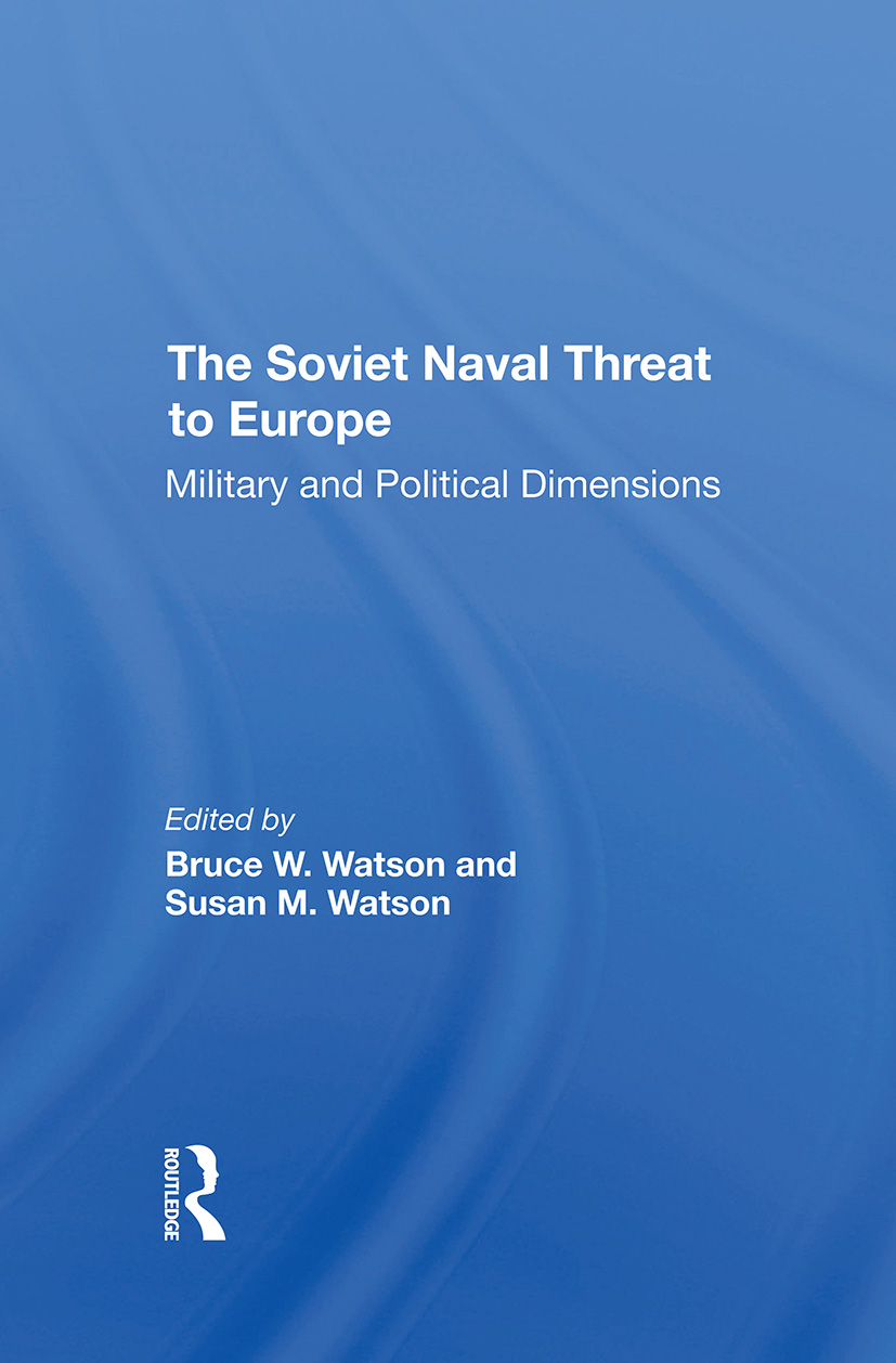 The Soviet Naval Threat To Europe: Military And Political Dimensions, 1st Edition (Hardback) book cover
