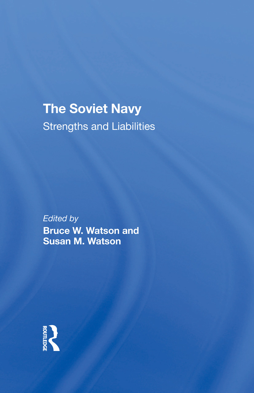 The Soviet Navy: Strengths And Liabilities, 1st Edition (Hardback) book cover