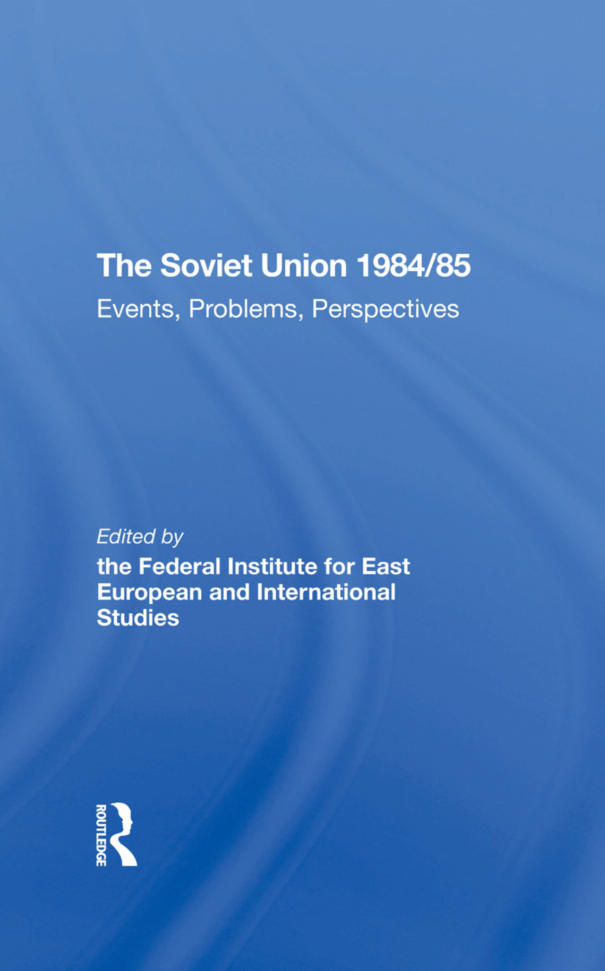 The Soviet Union 1984/85: Events, Problems, Perspectives, 1st Edition (Hardback) book cover
