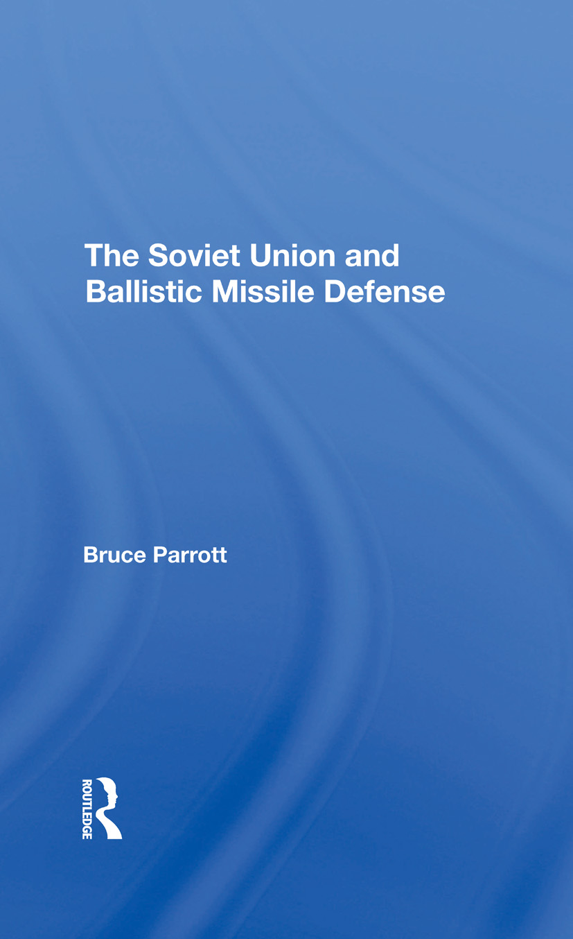 The Soviet Union And Ballistic Missile Defense: 1st Edition (Hardback) book cover