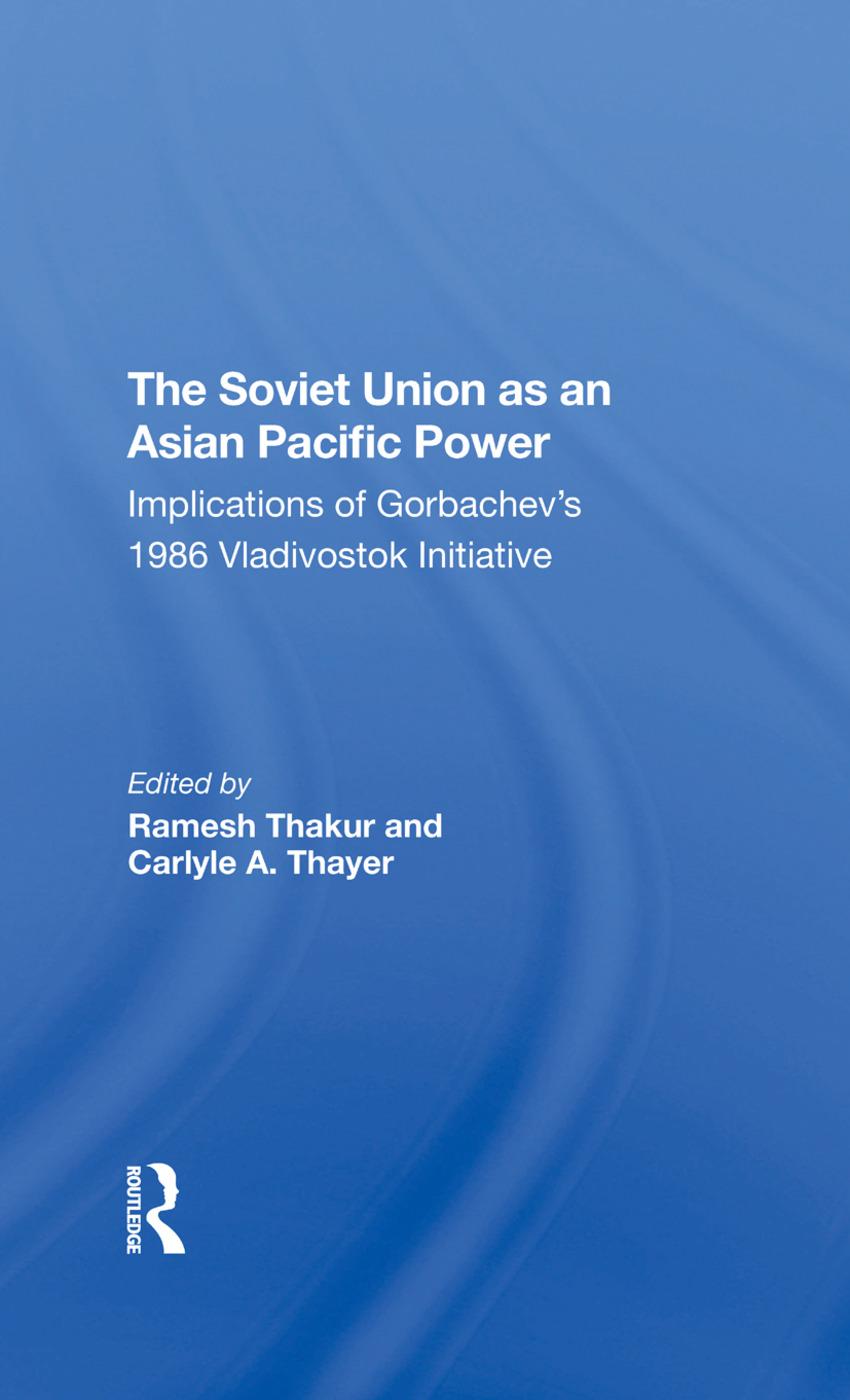 The Soviet Union As An Asianpacific Power: Implications Of Gorbachev's 1986 Vladivostok Initiative, 1st Edition (Hardback) book cover