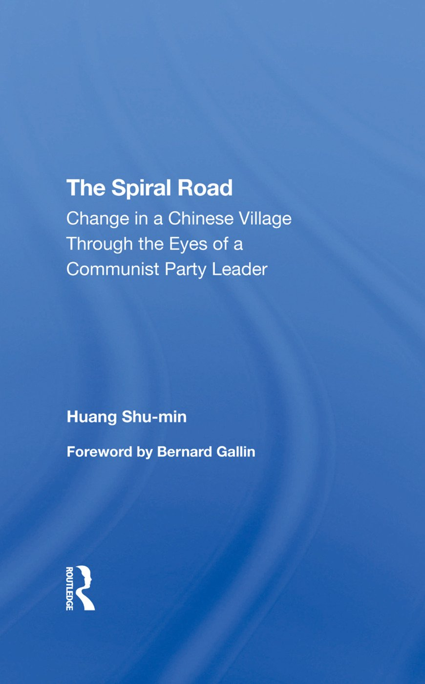 The Spiral Road: Change In A Chinese Village Through The Eyes Of A Communist Party Leader, 1st Edition (Hardback) book cover