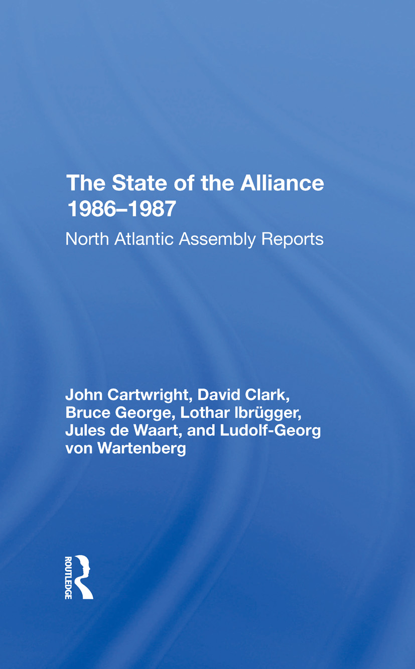 The State Of The Alliance 19861987: North Atlantic Assembly Reports, 1st Edition (Hardback) book cover