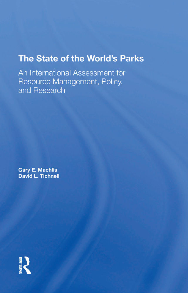 The State Of The World's Parks: An International Assessment For Resource Management, Policy, And Research, 1st Edition (Hardback) book cover