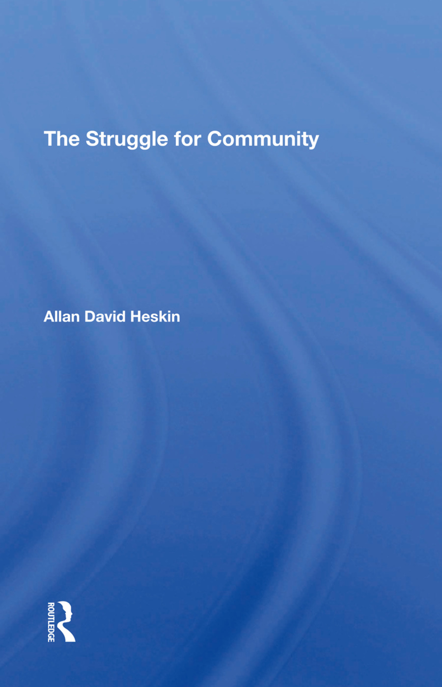 The Struggle For Community: 1st Edition (Hardback) book cover