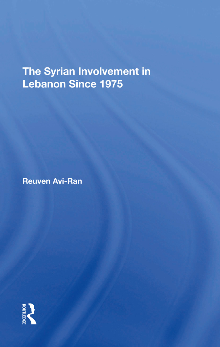 The Syrian Involvement In Lebanon Since 1975: 1st Edition (Hardback) book cover
