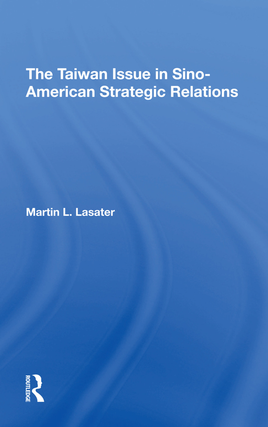 The Taiwan Issue In Sinoamerican Strategic Relations: 1st Edition (Hardback) book cover