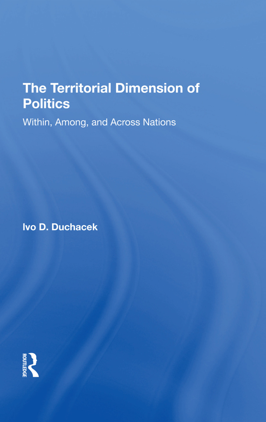 The Territorial Dimension Of Politics: Within, Among, And Across Nations, 1st Edition (Hardback) book cover