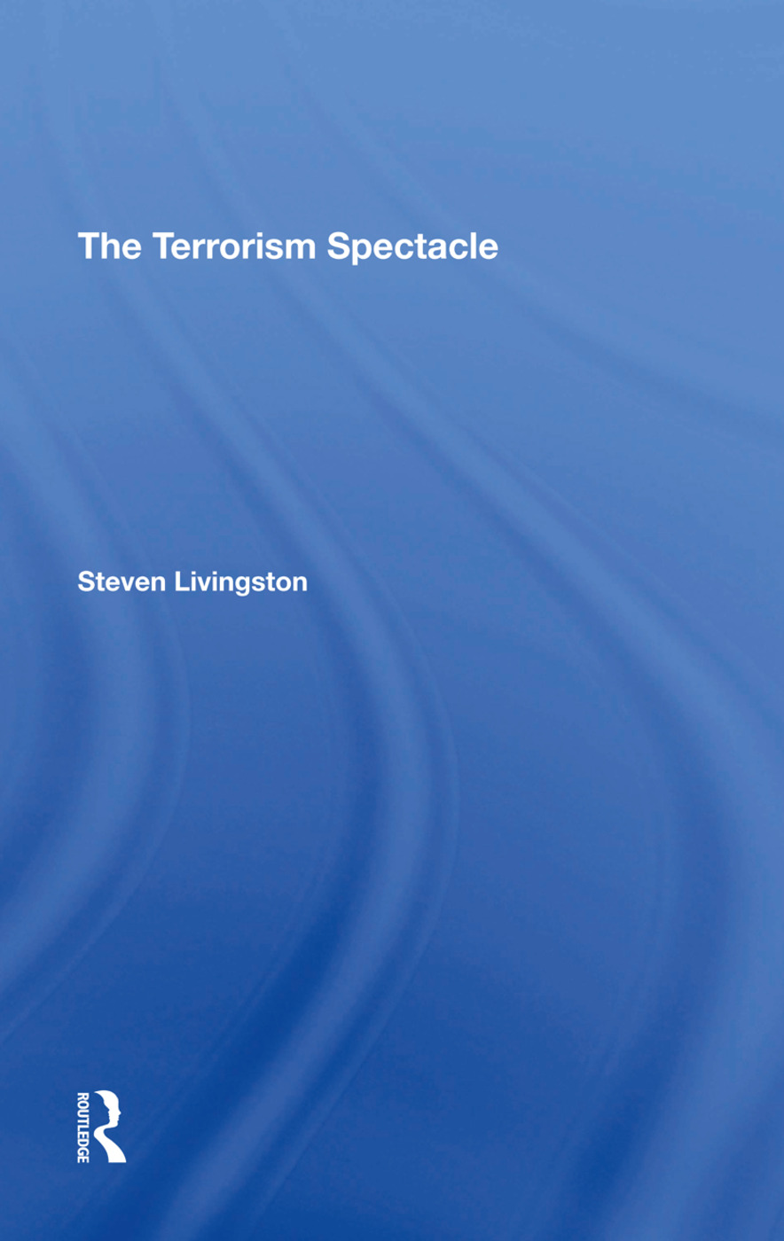 The Terrorism Spectacle: 1st Edition (Hardback) book cover