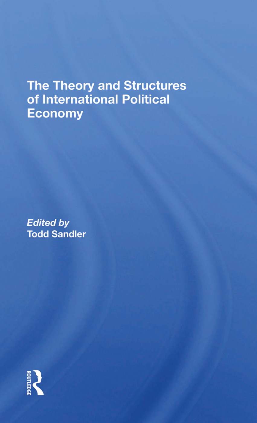 The Theory And Structures Of International Political Economy: 1st Edition (Hardback) book cover