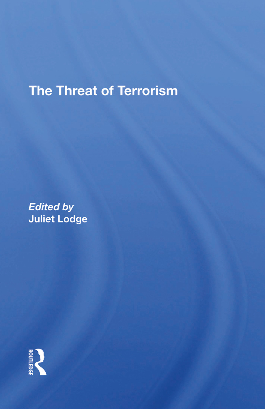 The Threat Of Terrorism: Combating Political Violence In Europe, 1st Edition (Hardback) book cover