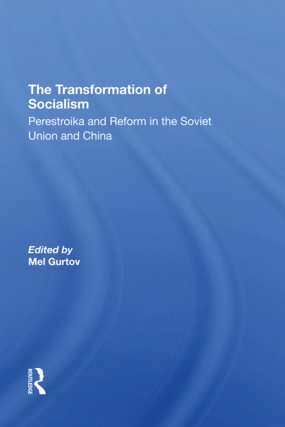 The Transformation Of Socialism: Perestroika And Reform In The Soviet Union And China, 1st Edition (Hardback) book cover