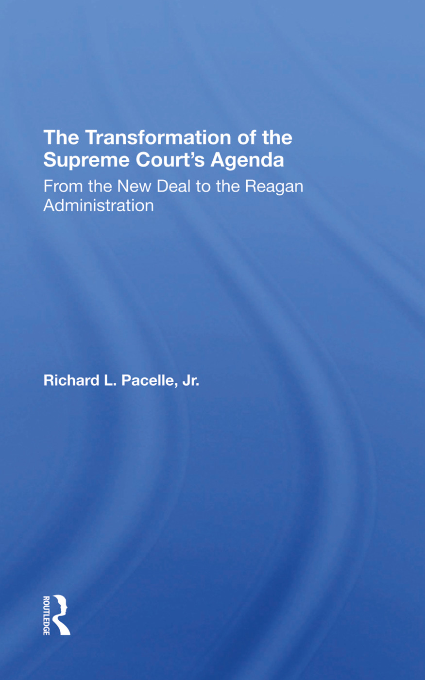 The Transformation Of The Supreme Court's Agenda: From The New Deal To The Reagan Administration, 1st Edition (Hardback) book cover