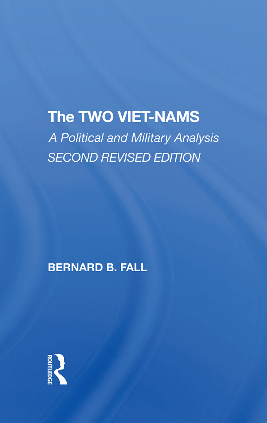 The Two Vietnams: A Political And Military Analysis, 1st Edition (Hardback) book cover