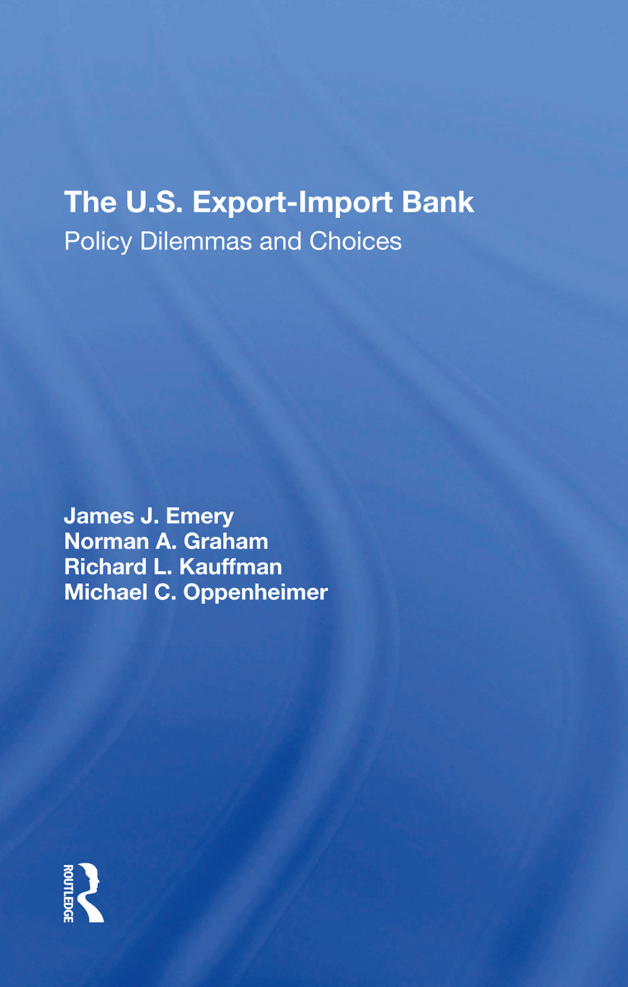 The U.s. Exportimport Bank: Policy Dilemmas And Choices, 1st Edition (Hardback) book cover