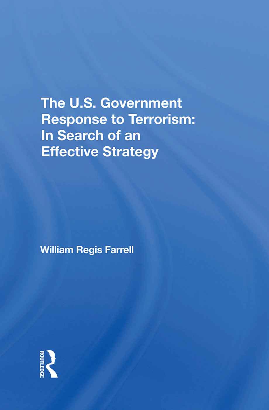 The U.s. Government Response To Terrorism: In Search Of An Effective Strategy book cover