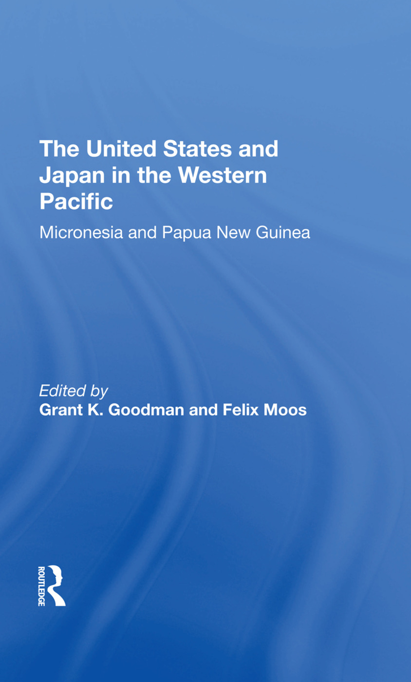 The United States And Japan In The Western Pacific: Micronesia And Papua New Guinea, 1st Edition (Hardback) book cover