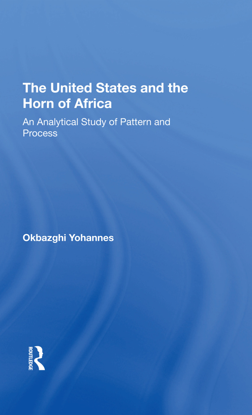The United States And The Horn Of Africa: An Analytical Study Of Pattern And Process book cover