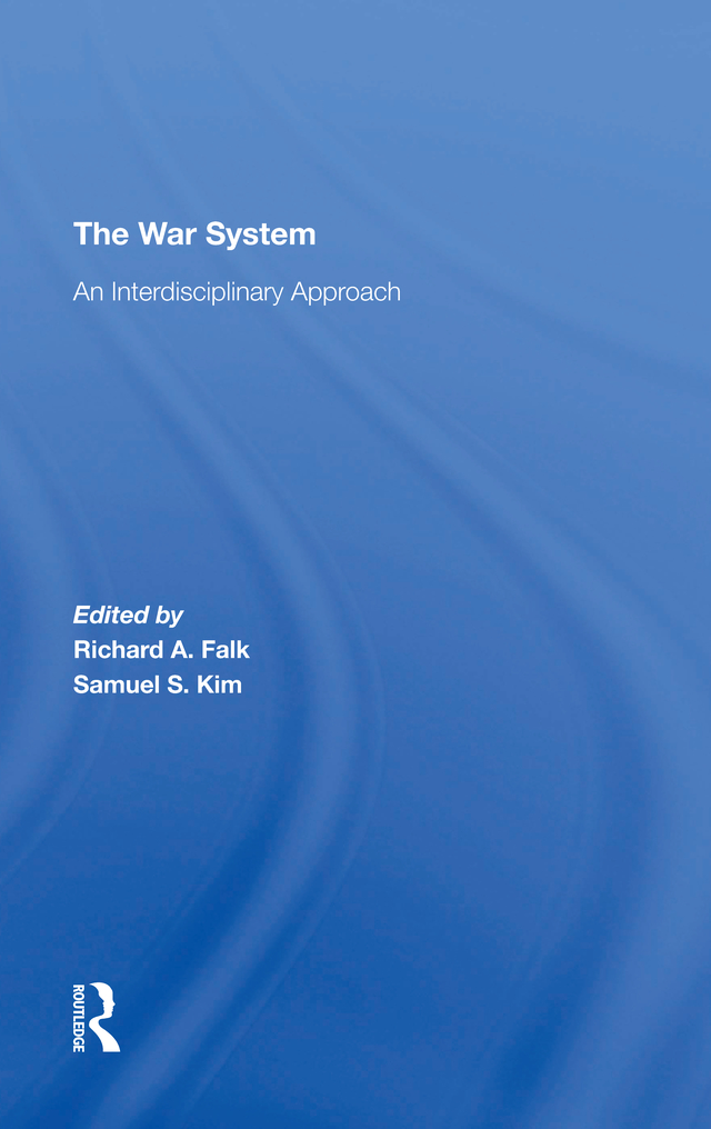 The War System: An Interdisciplinary Approach, 1st Edition (Hardback) book cover