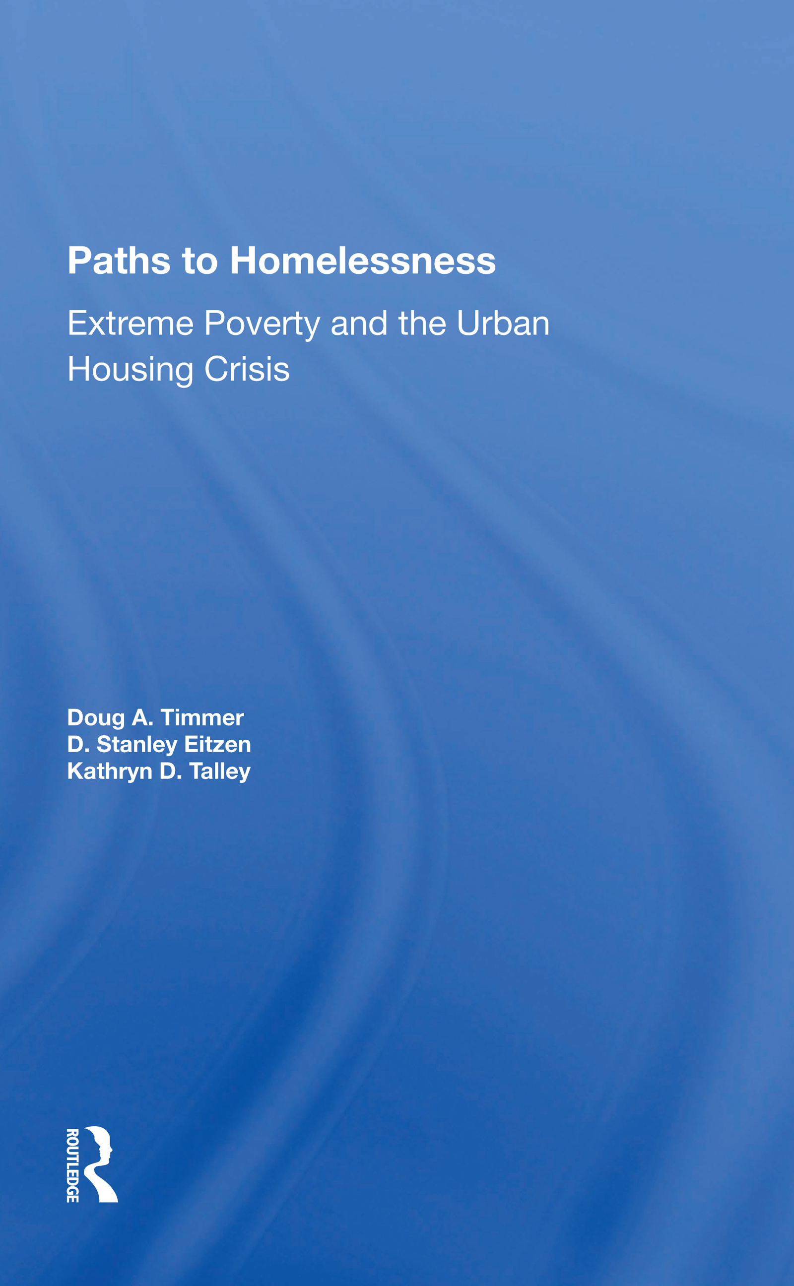 Paths To Homelessness