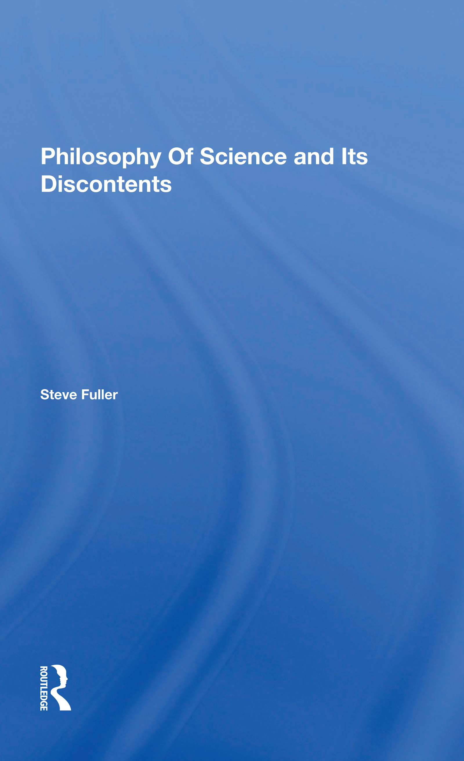 Philosophy Of Science And Its Discontents