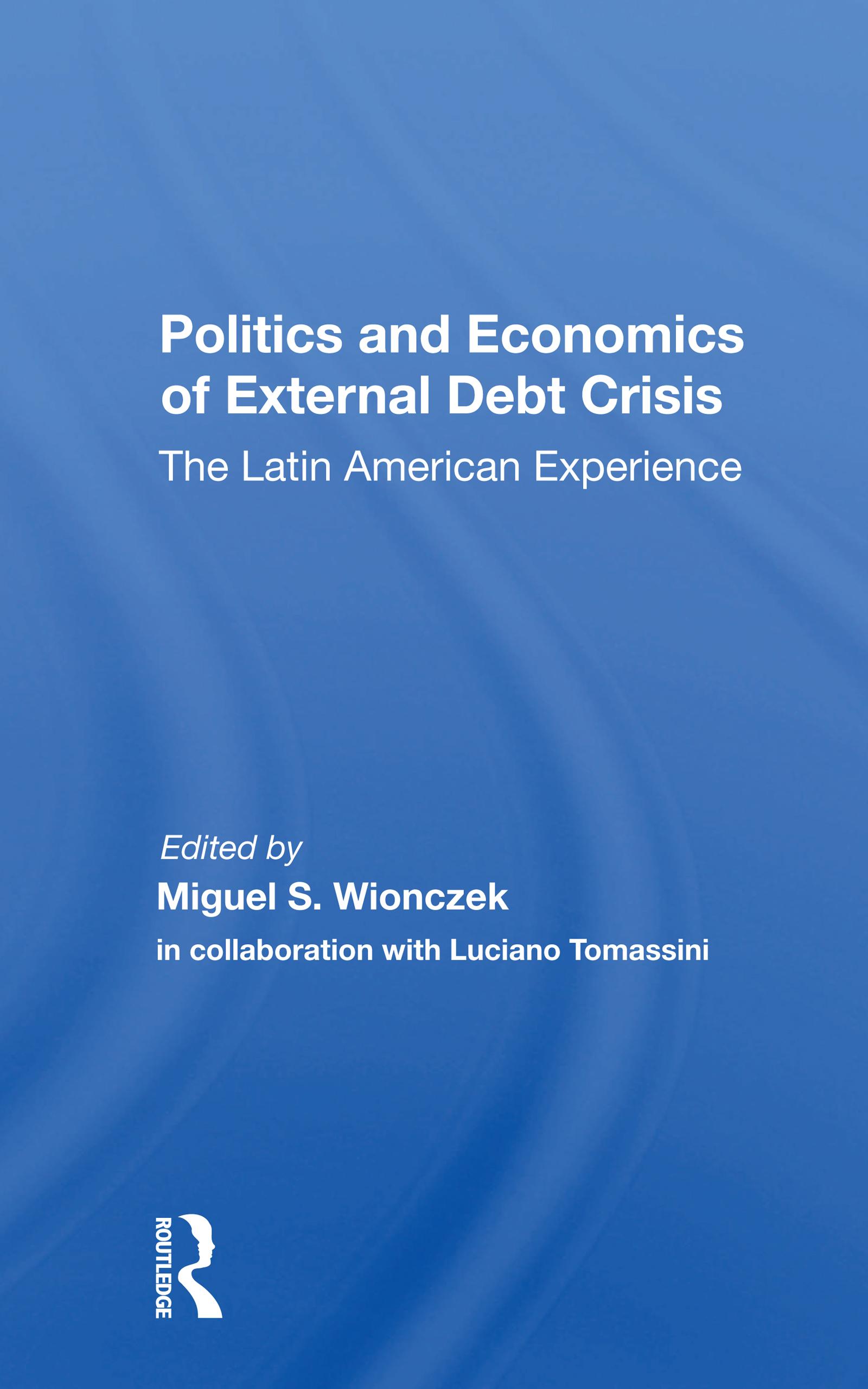 Politics And Economics Of External Debt Crisis