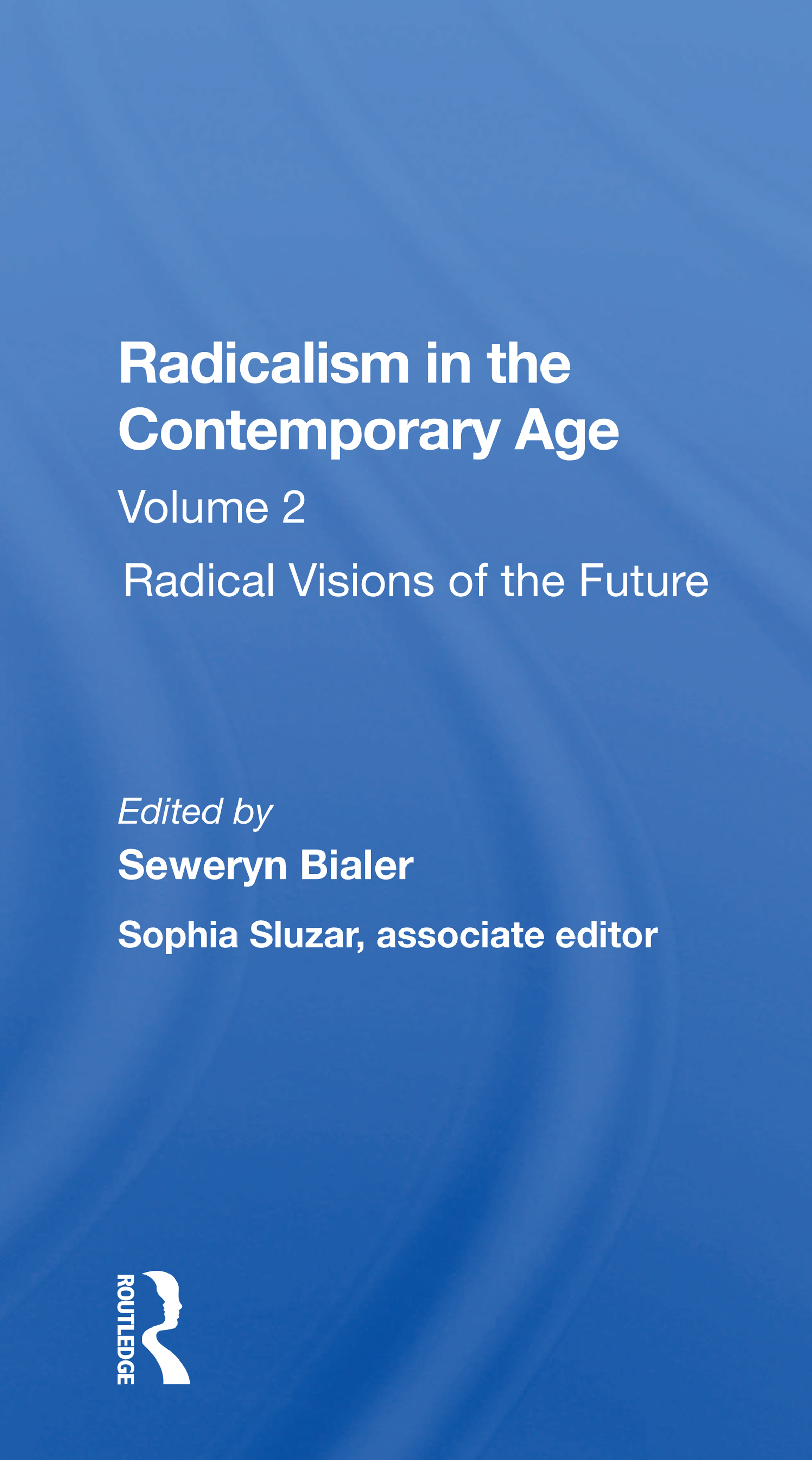 Radicalism In The Contemporary Age, Volume 2