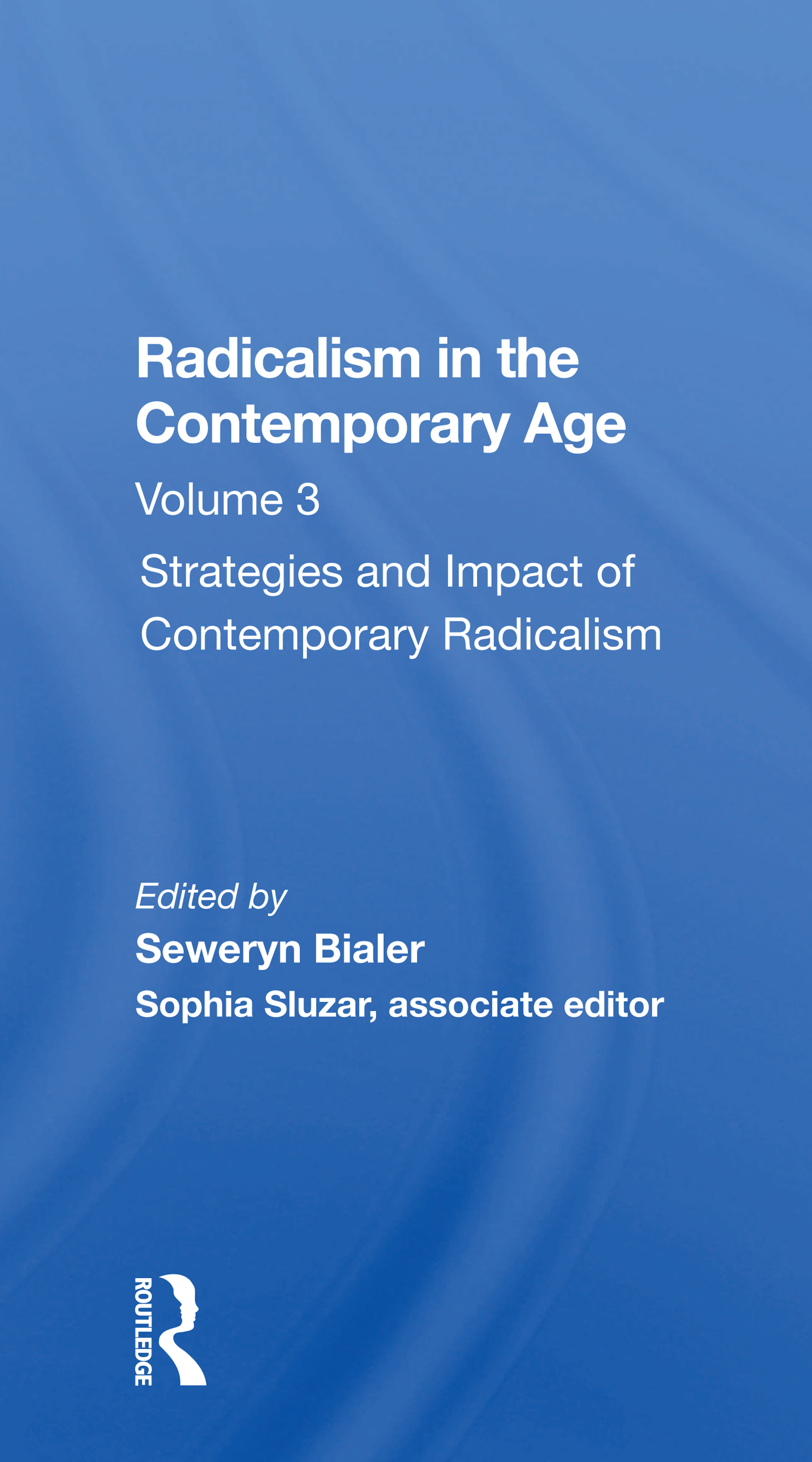 Radicalism In The Contemporary Age, Volume 3