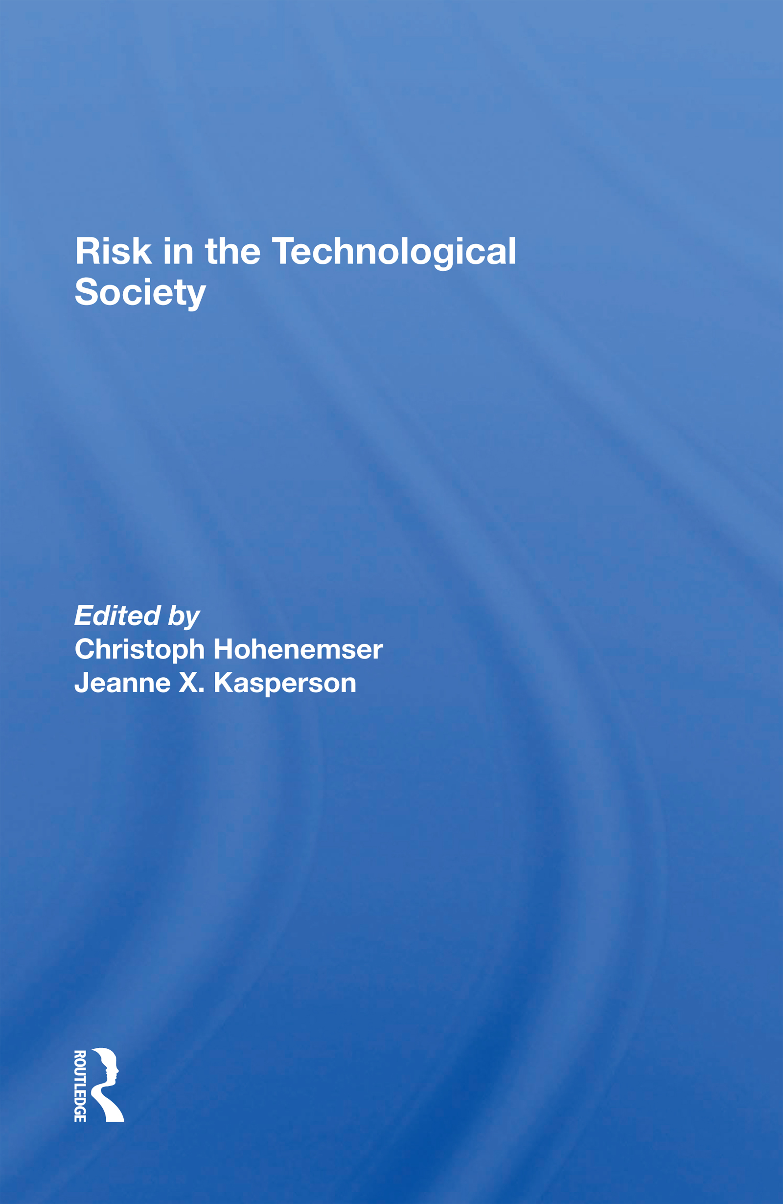 Risk In The Technological Society
