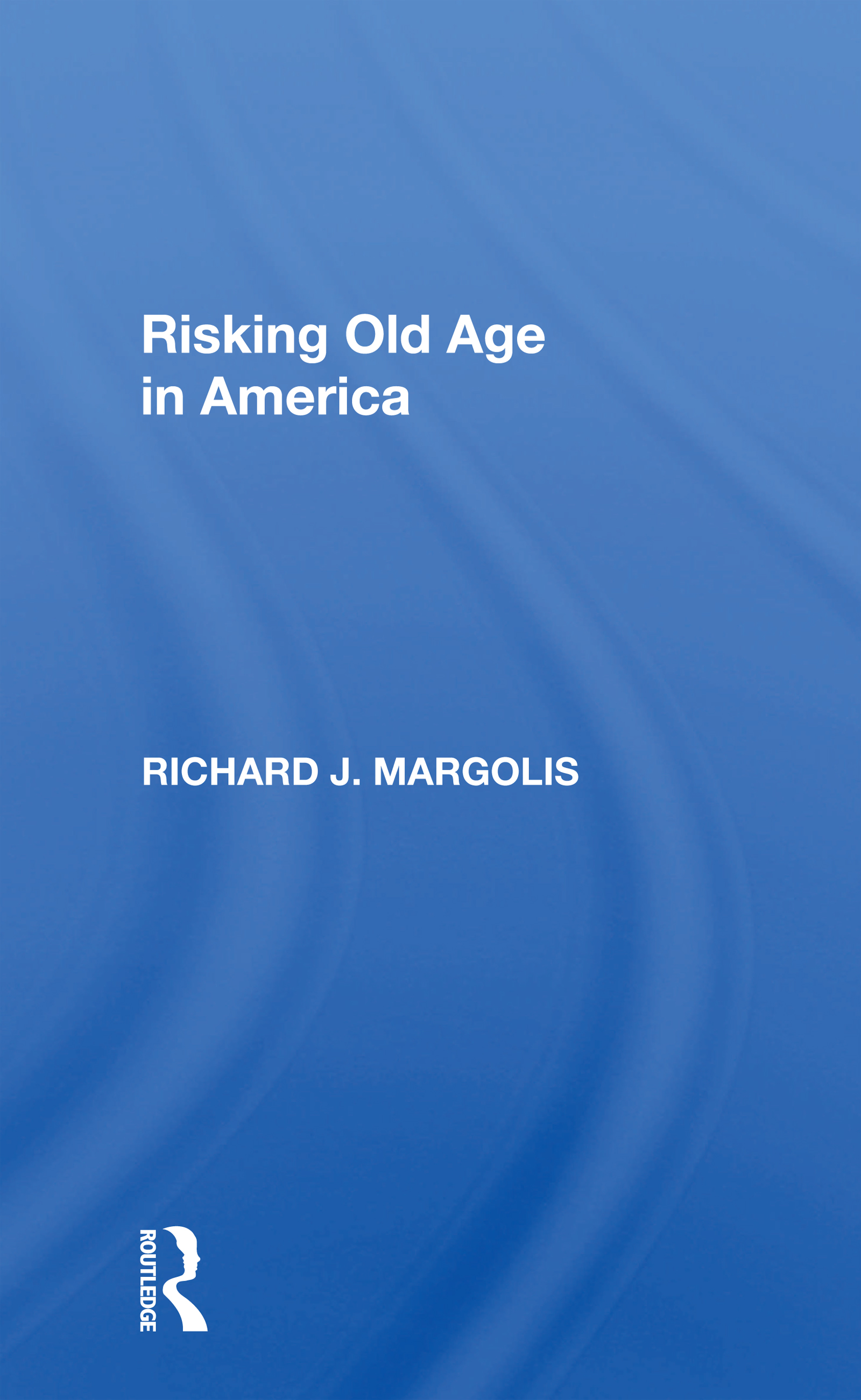 Risking Old Age In America