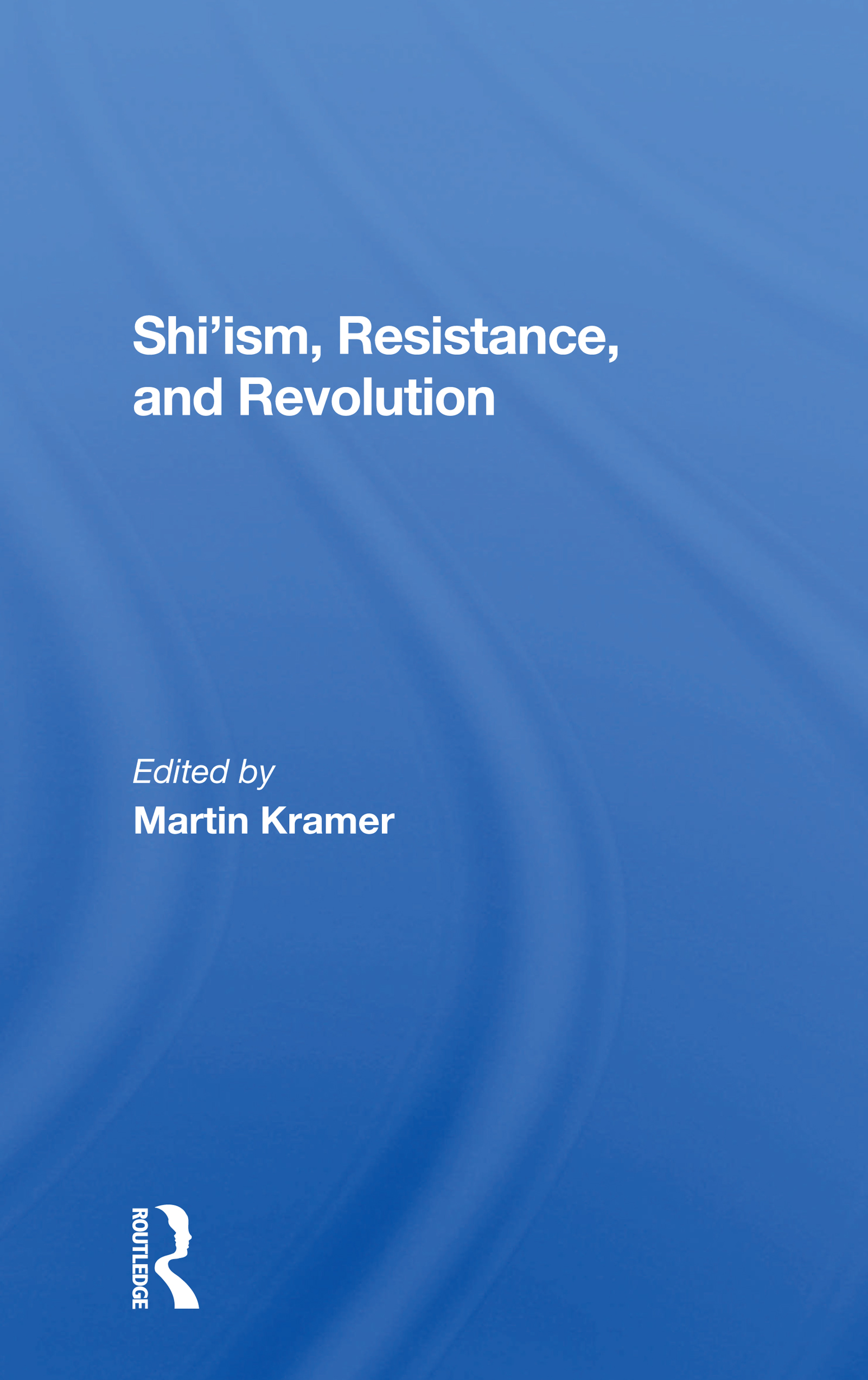Shi'ism, Resistance, And Revolution