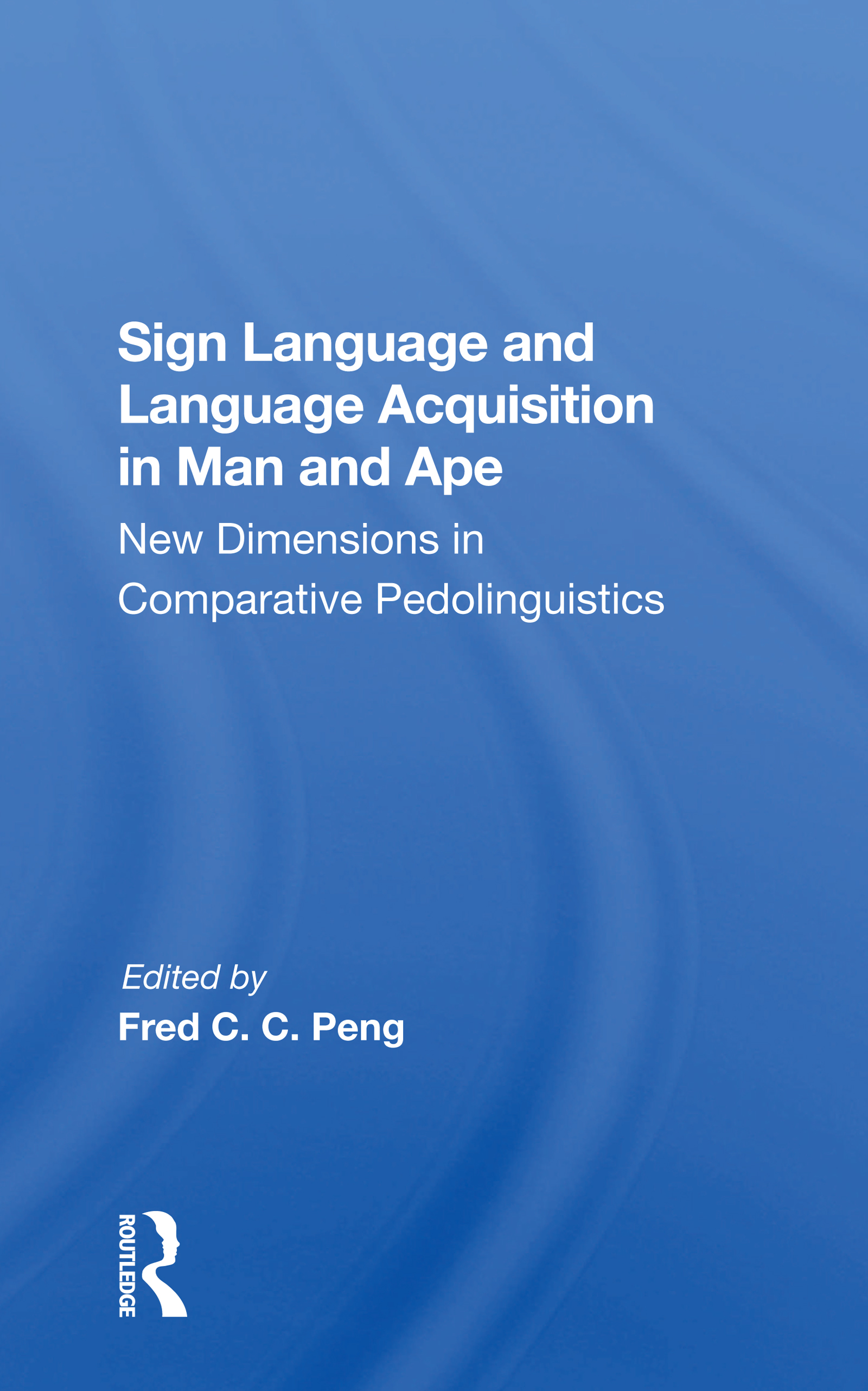 Sign Language And Language Acquisition In Man And Ape