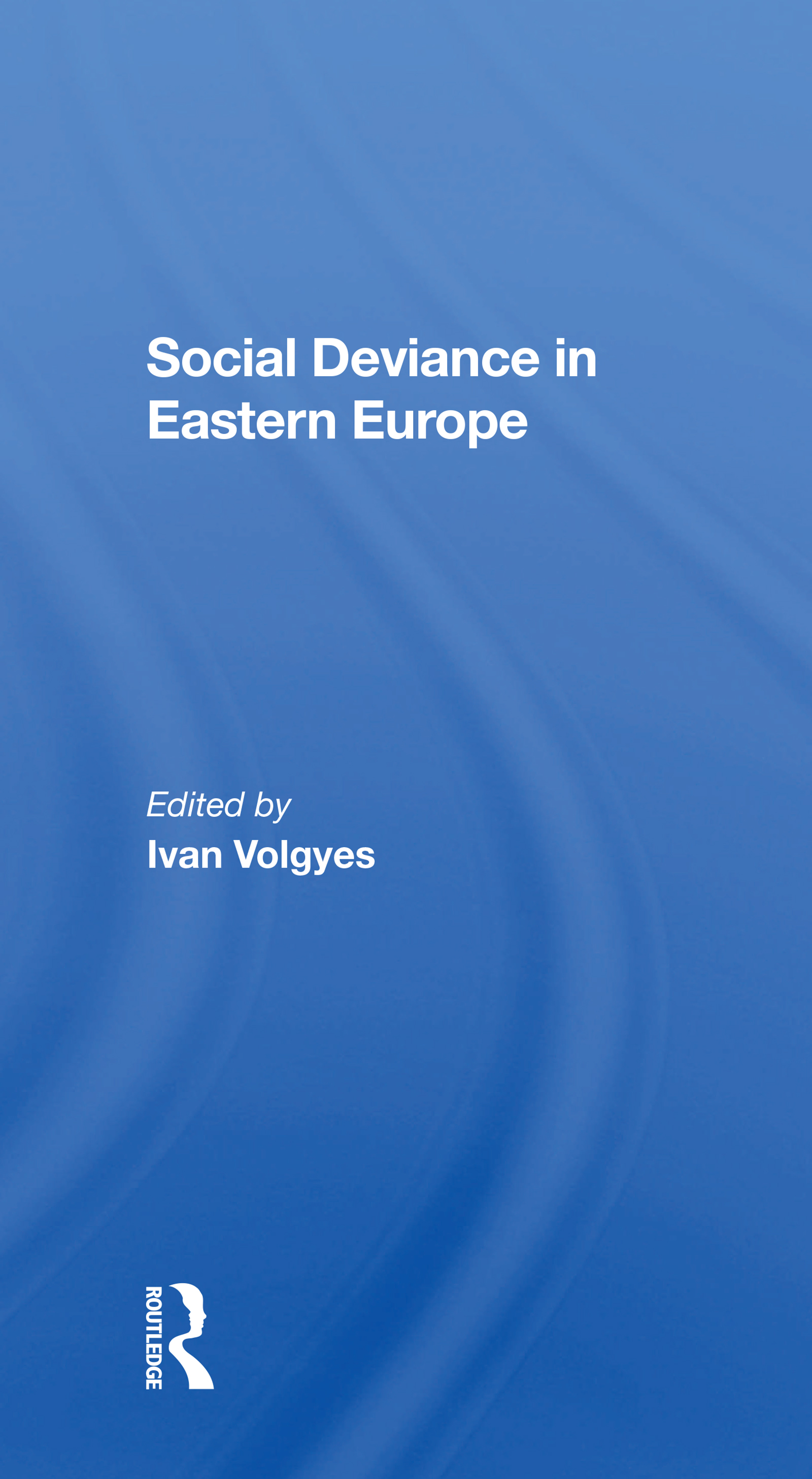 Social Deviance in Eastern Europe