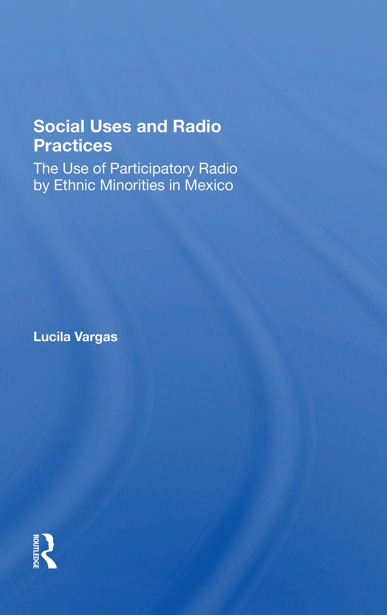 Social Uses And Radio Practices