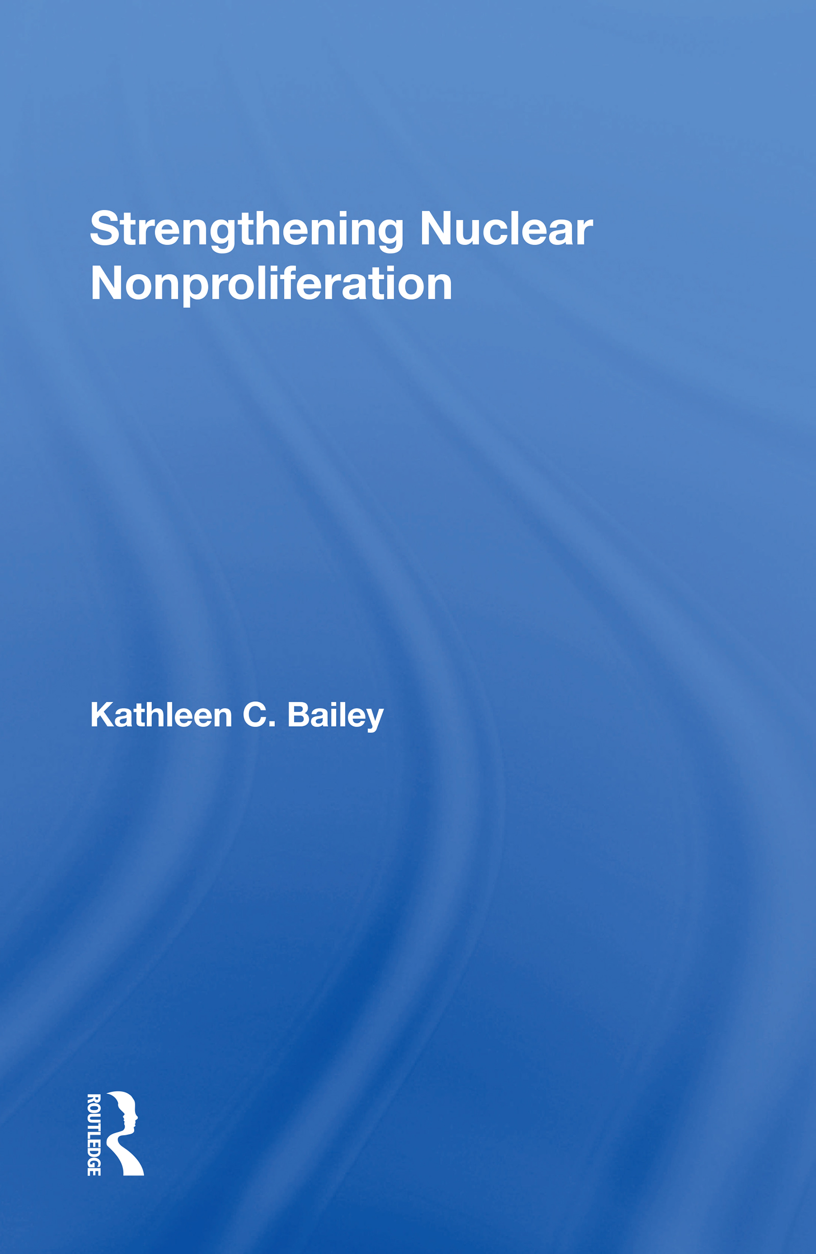 Strengthening Nuclear Nonproliferation