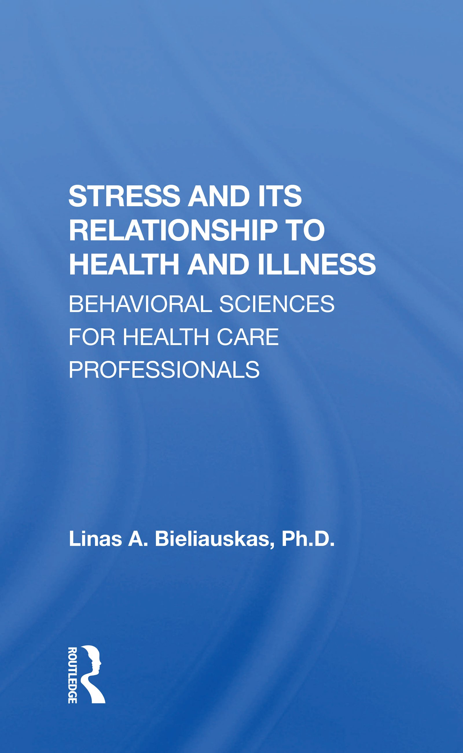 Stress And Its Relationship To Health And Illness