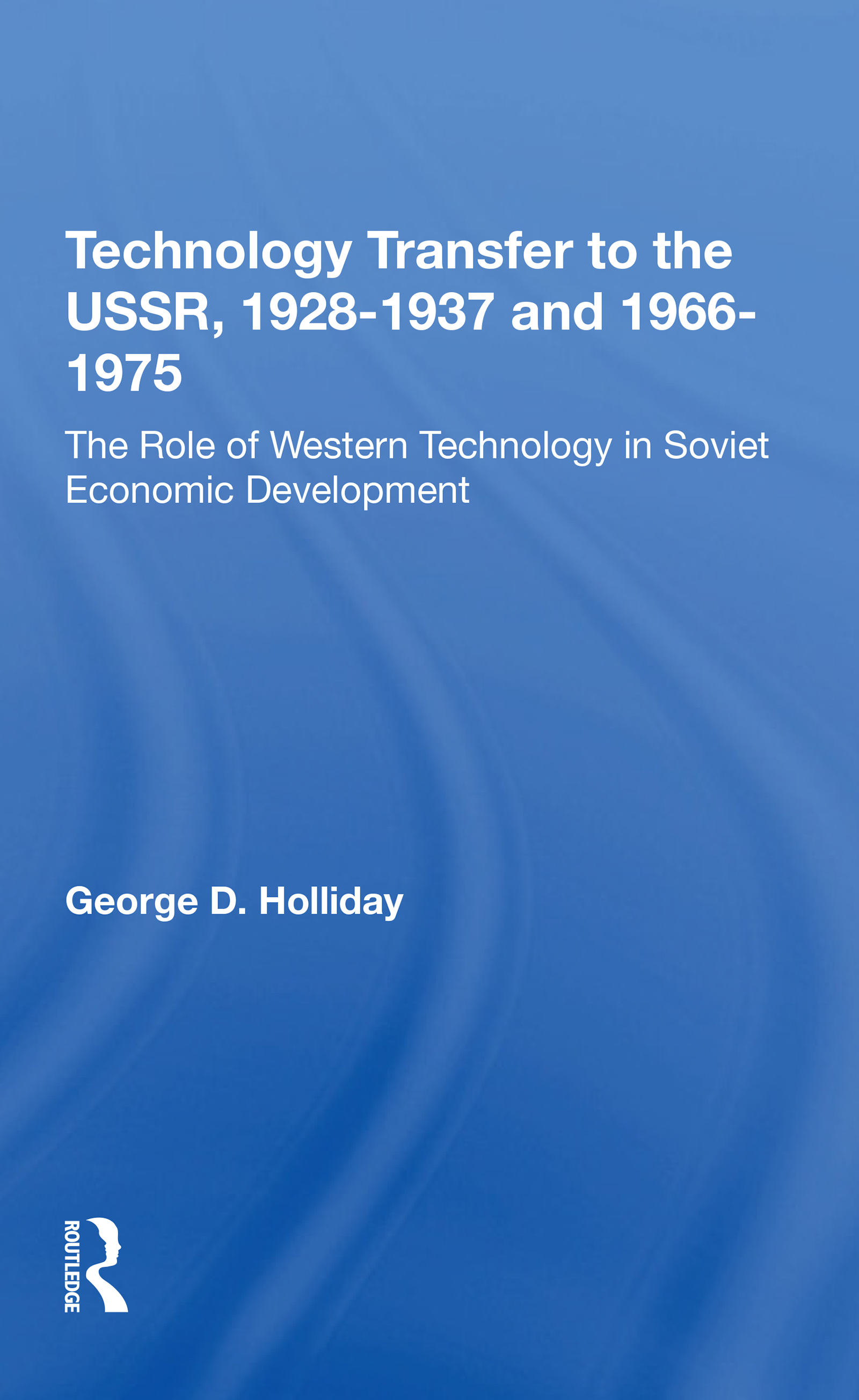 Technology Transfer to the USSR, 1928–1937 and 1966–1975