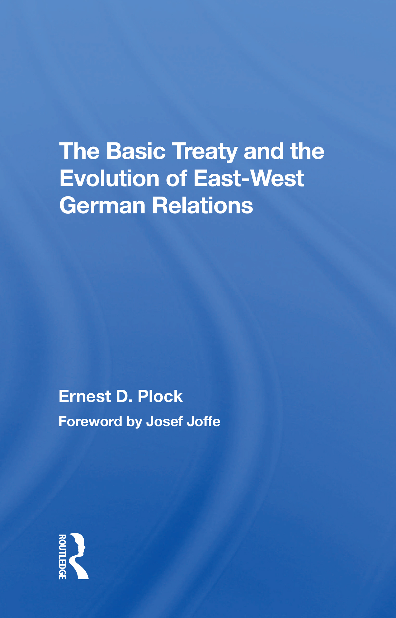 The Basic Treaty And The Evolution Of East-west German Relations