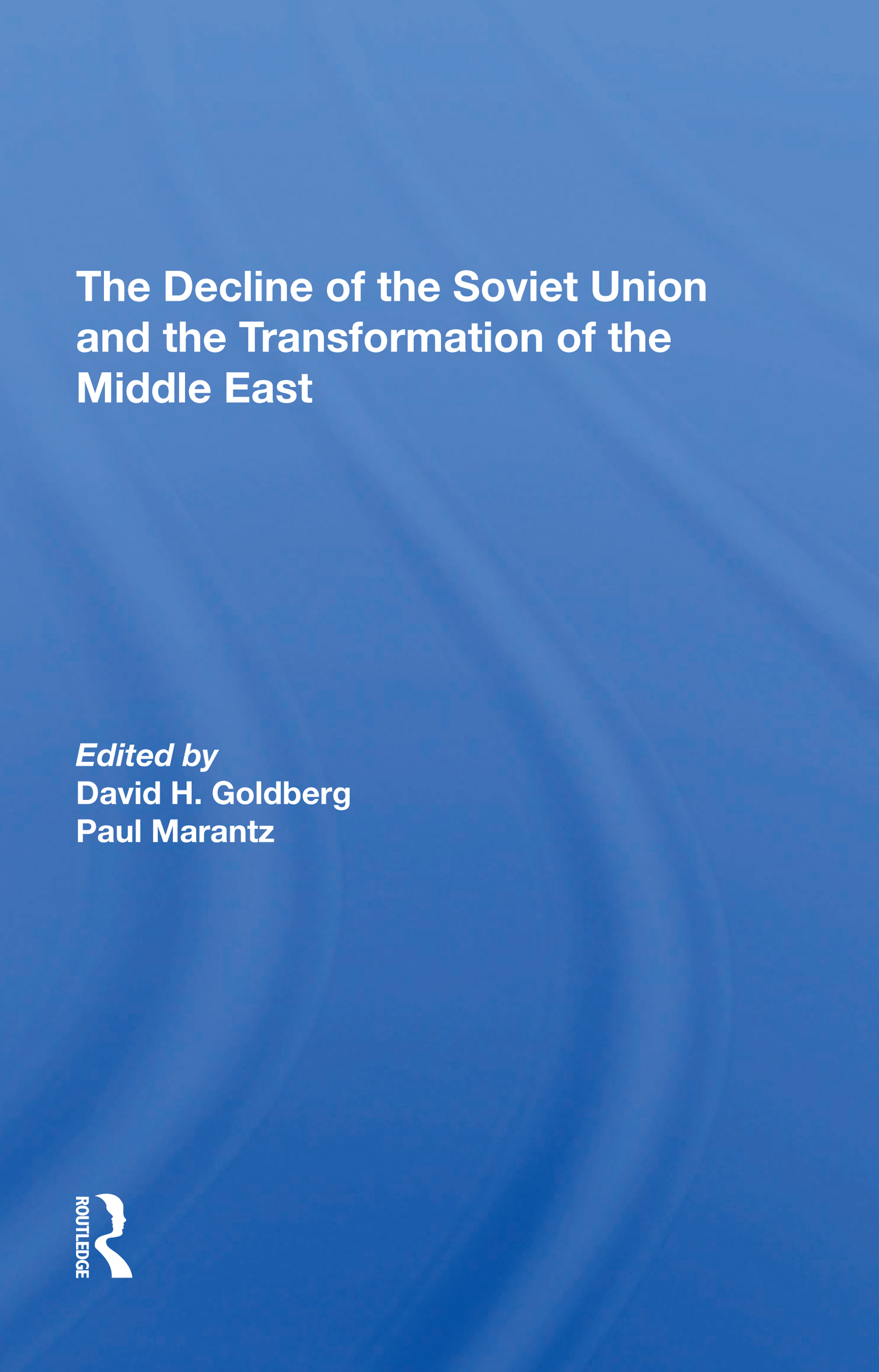 The Decline Of The Soviet Union And The Transformation Of The Middle East