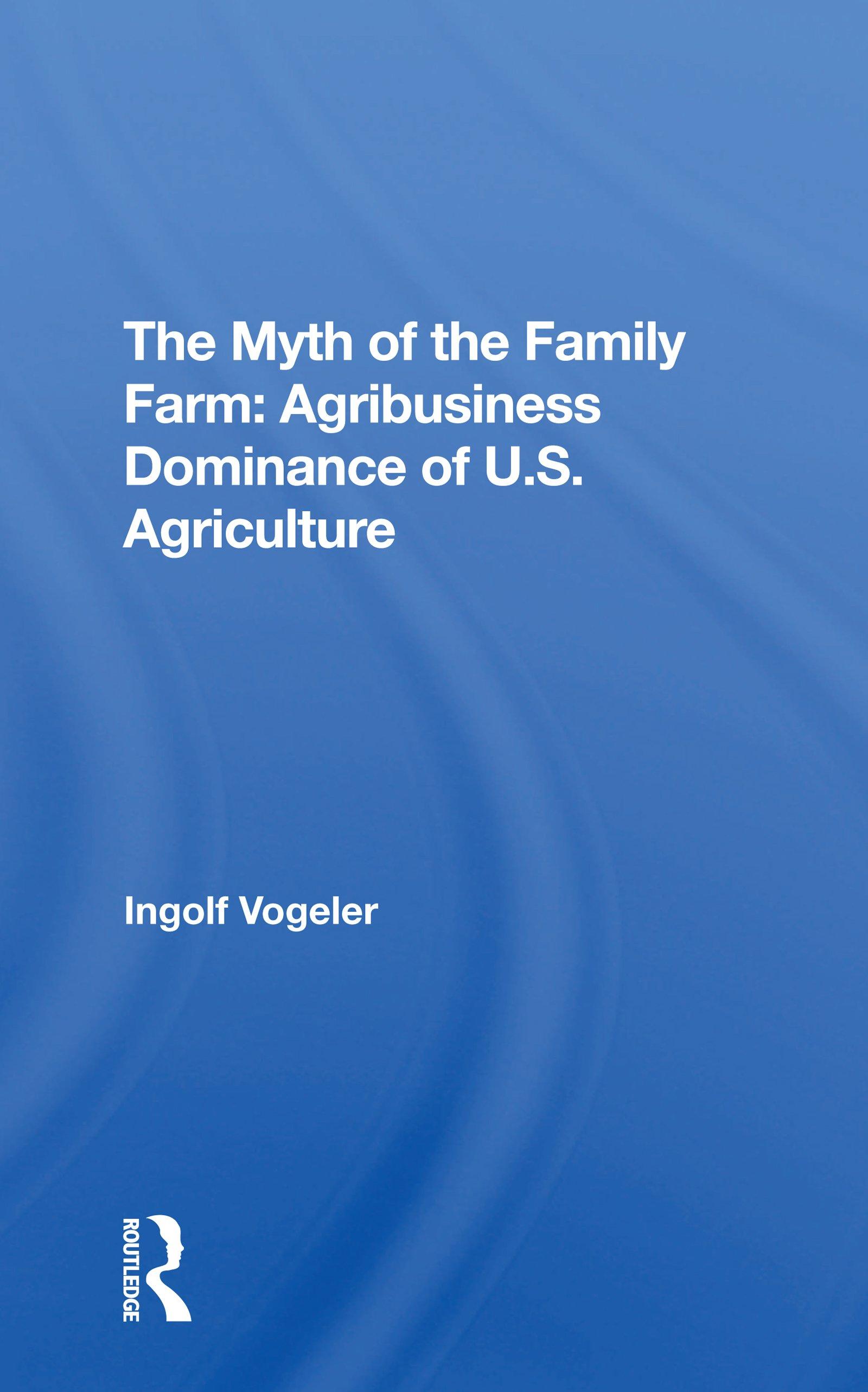The Myth Of The Family Farm