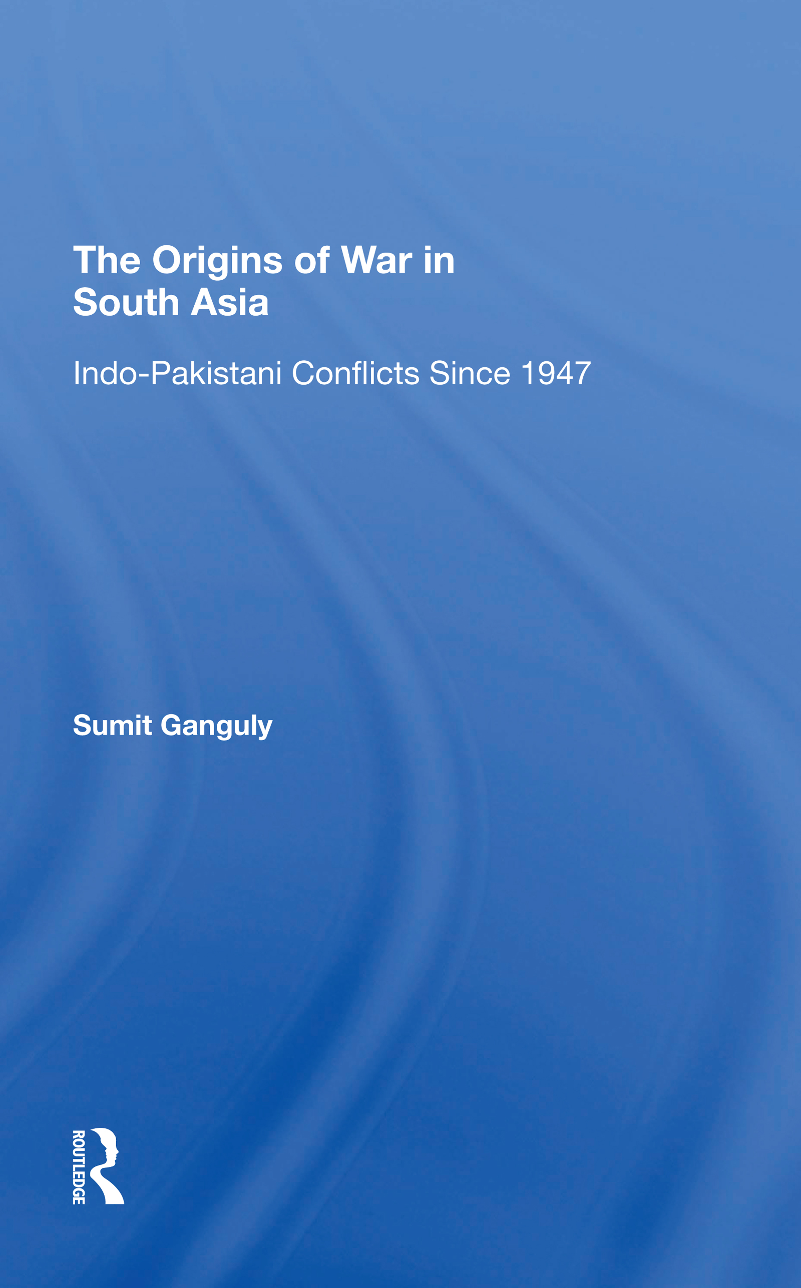The Origins Of War In South Asia
