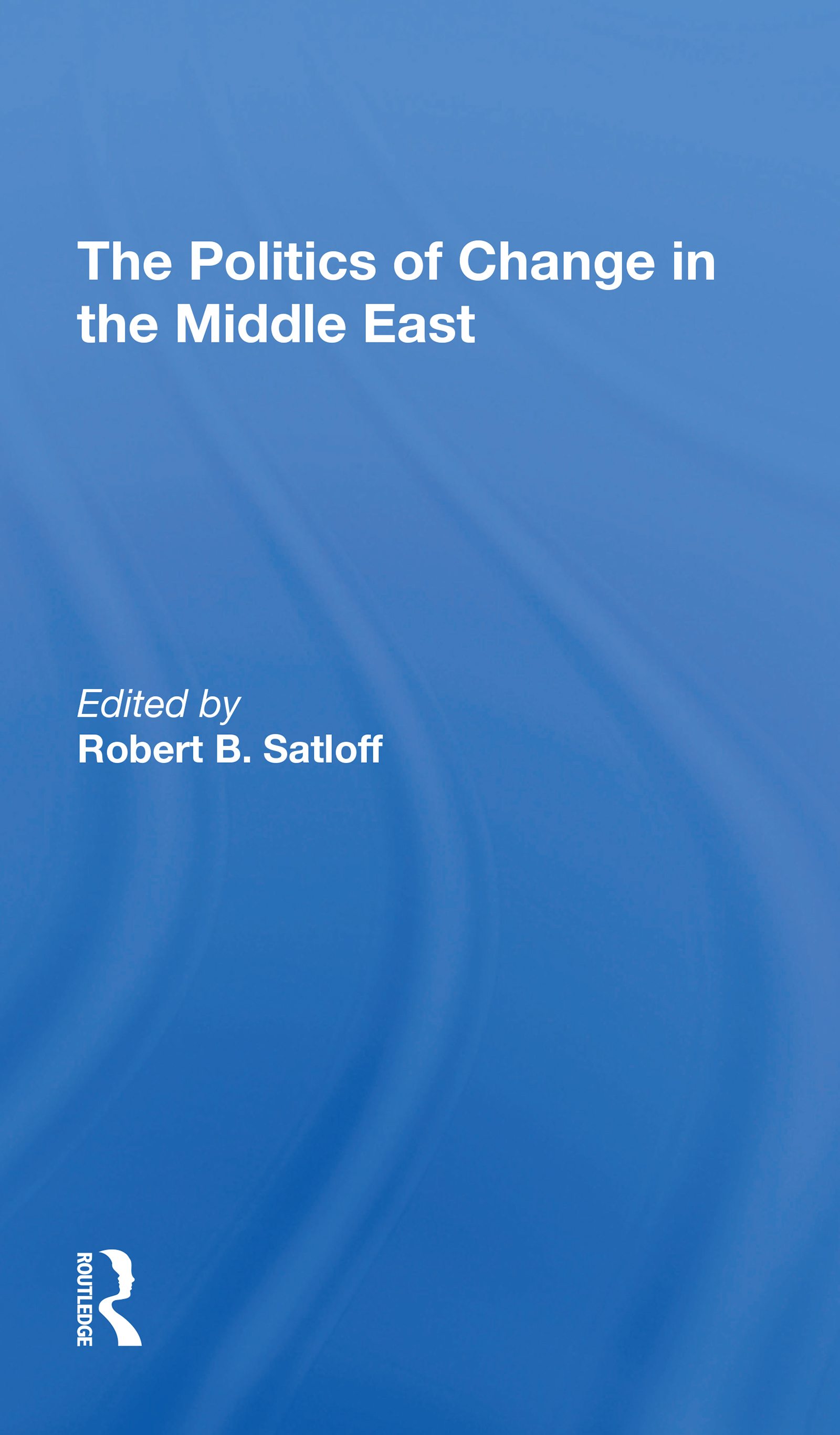 The Politics of Change in the Middle East