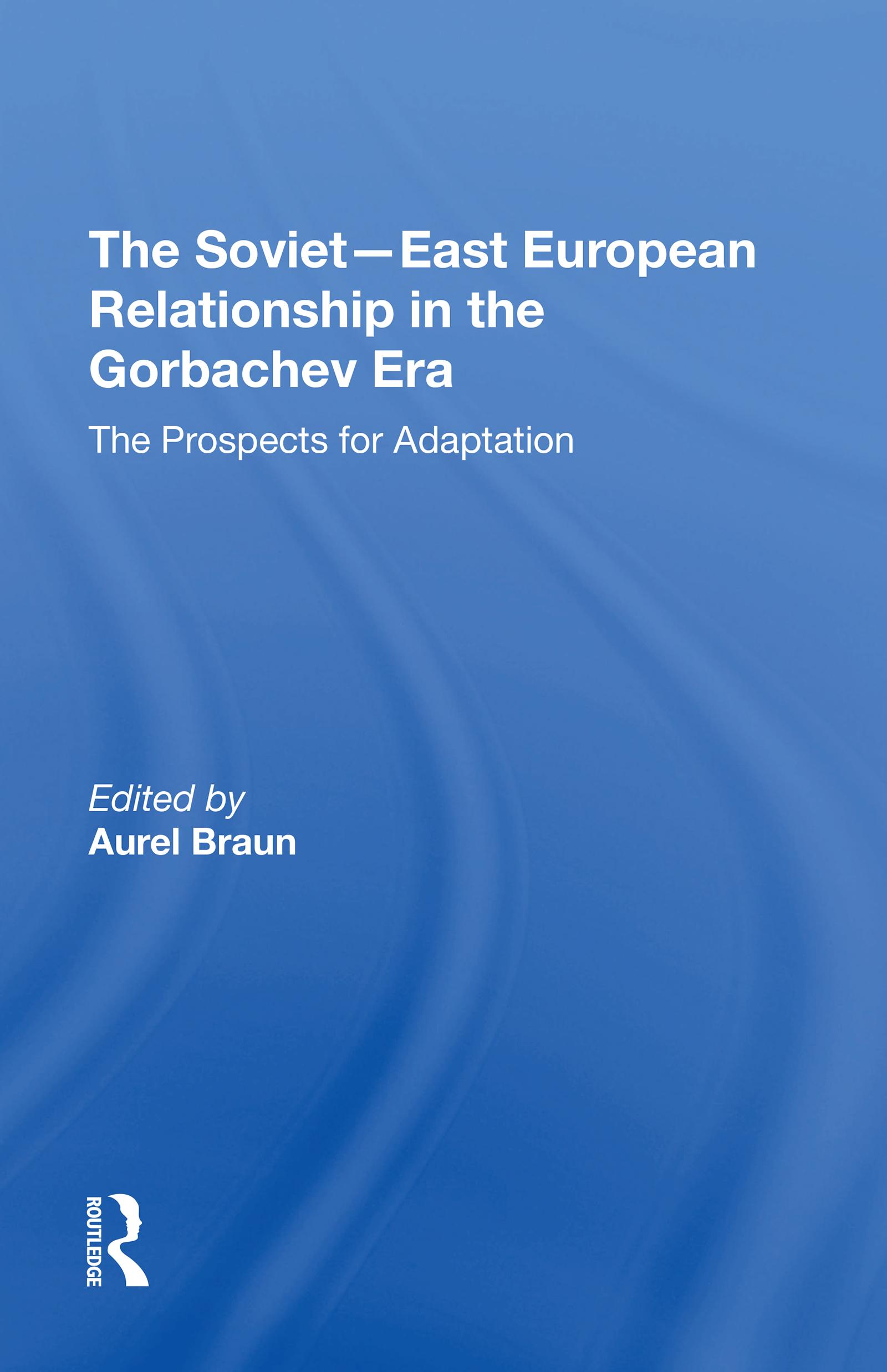 The Soviet-East European Relationship In The Gorbachev Era