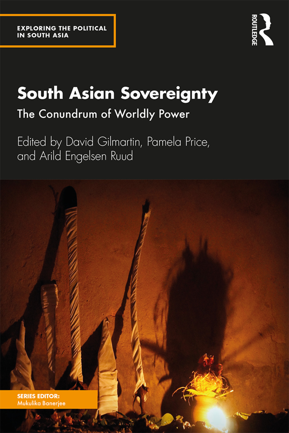 South Asian Sovereignty: The Conundrum of Worldly Power book cover