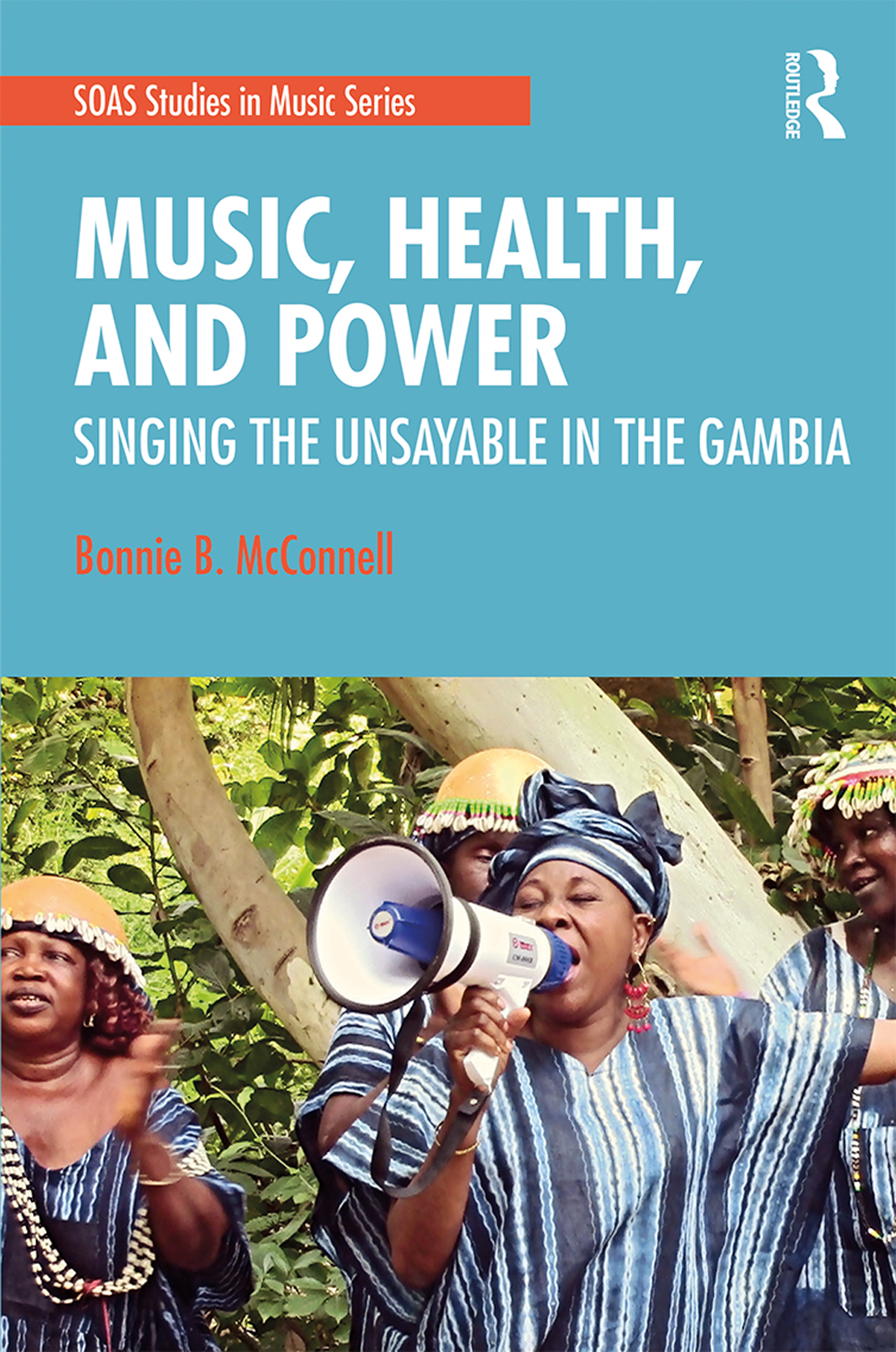 Music, Health, and Power: Singing the Unsayable in The Gambia book cover