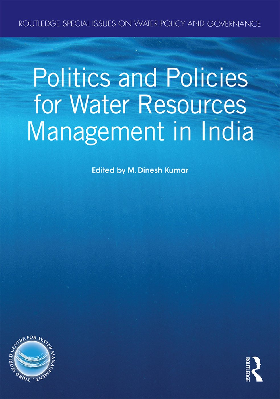 Politics and Policies for Water Resources Management in India: 1st Edition (Hardback) book cover