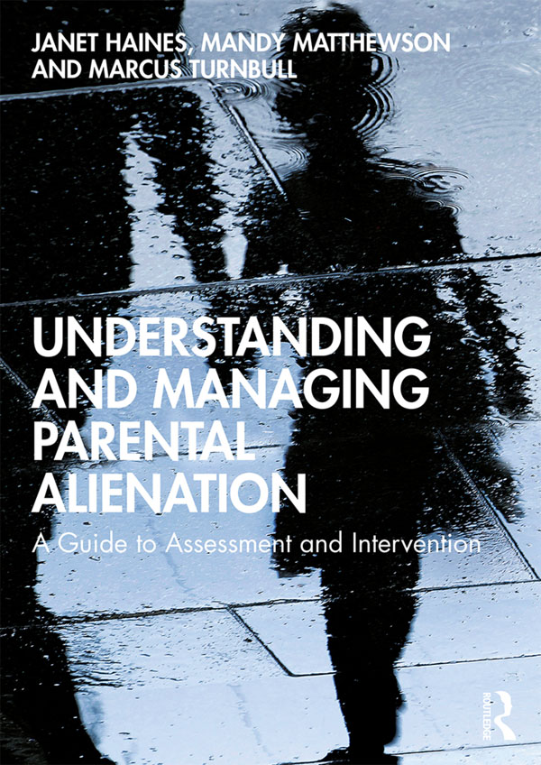 Understanding and Managing Parental Alienation: A Guide to Assessment and Intervention book cover