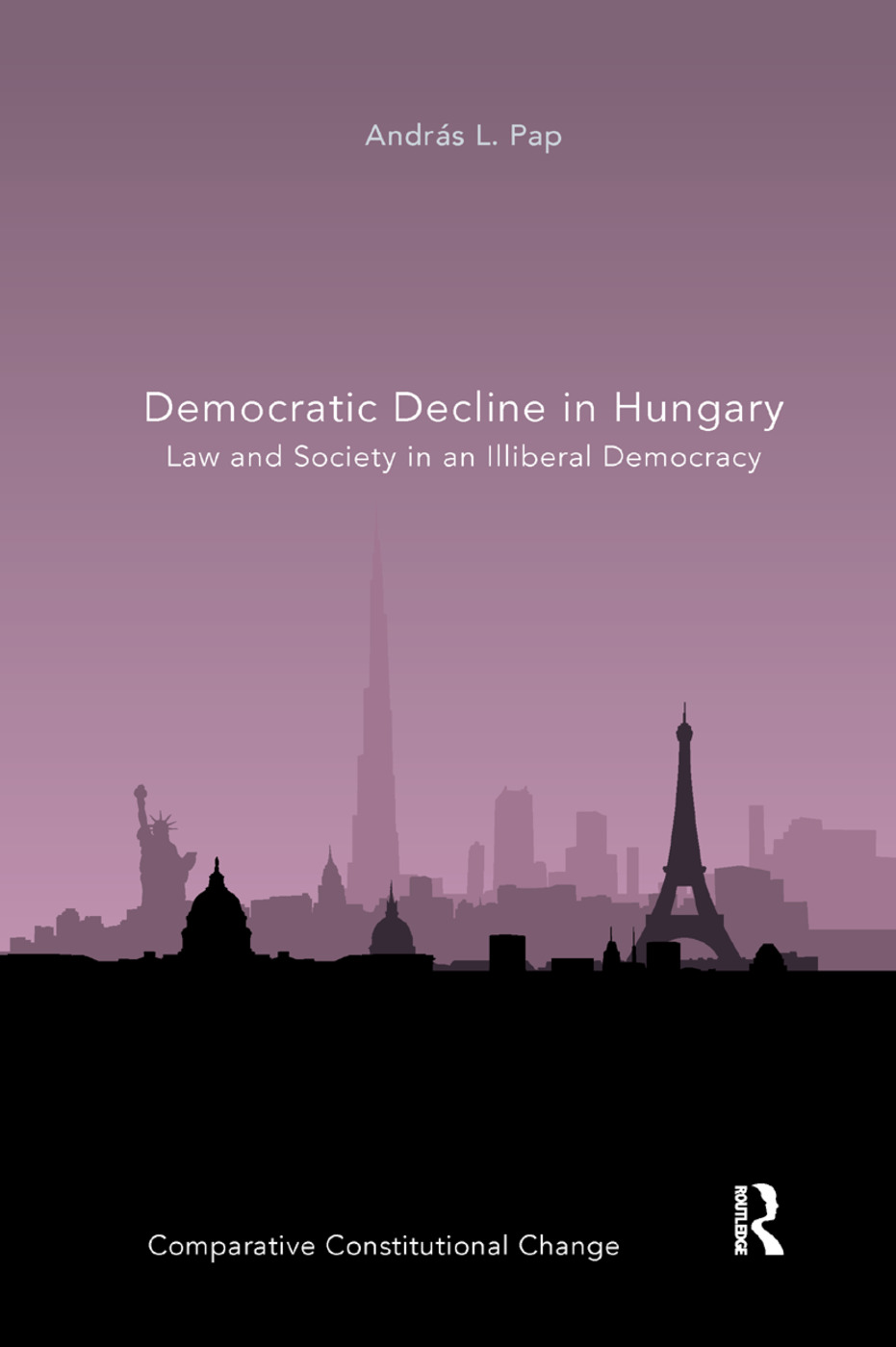 Democratic Decline in Hungary: Law and Society in an Illiberal Democracy book cover