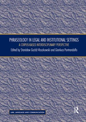 Phraseology in Legal and Institutional Settings: A Corpus-based Interdisciplinary Perspective book cover
